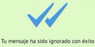 "meme del doble check azul de whatsapp con texto ""tu mensaje ha sido ignorado con éxito"""